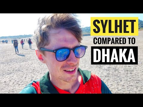 SYLHET or DHAKA??? BANGLADESH 🇧🇩
