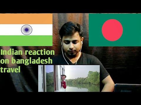 Indian reaction bangladesh travel  explore Bangladesh newdaynewway